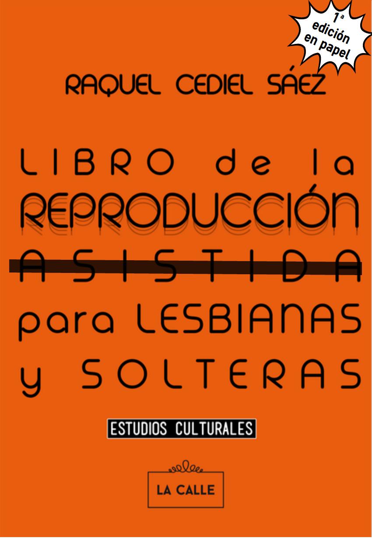 Guia completa sobre las vias para la reproduccion entre lesbianas y mujeres solteras